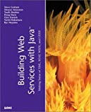Building Web Services with Java, Daniels and Steve Graham, 0672321815
