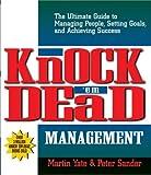 Knock 'Em Dead Management, Martin John Yate and Peter J. Sander, 1580629350