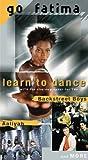 Learn To Dance : Go Fatima ! [VHS]