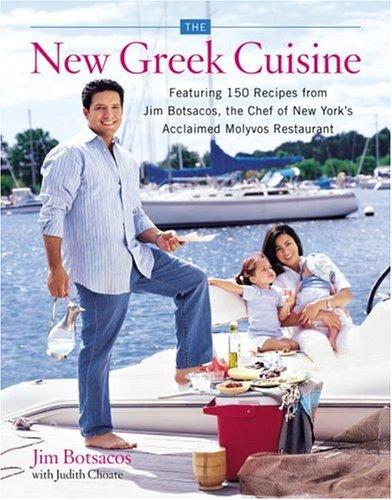 The New Greek Cuisine by Jim Botsacos, Judith Choate
