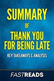 Summary of Thank You for Being Late: Includes Key Takeaways & Analysis