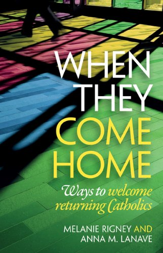 When They Come Home: Ways to Welcome Returning Catholics