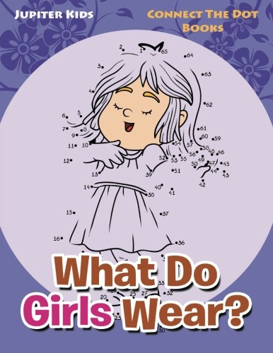 What Do Girls Wear?: Connect The Dot Books