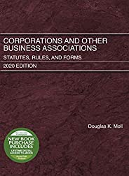Corporations and Other Business Associations: Statutes, Rules, and Forms, 2020 Edition (Selected Statutes)