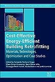 Cost-Effective Energy Efficient Building Retrofitting: Materials, Technologies, Optimization And Case Studies