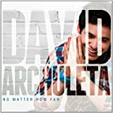 DAVID ARCHULETA - NO MATTER HOW FAR