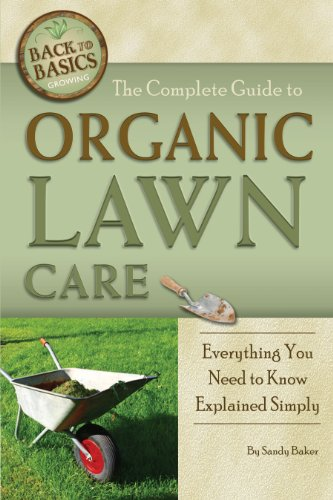(the Complete Guide to Organic Lawn Care (Back to Basics: Growing))