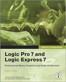 Apple Pro Training Series: Logic Pro 7 and Logic Express 7