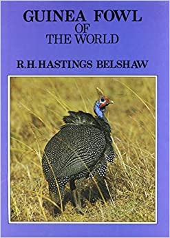 Guinea Fowl of the World (World of ornithology) by R H Hastings (1985-05-03)