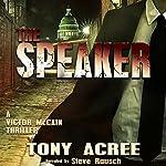 The Speaker: Victor McCain Thriller, Book 3 | Tony Acree
