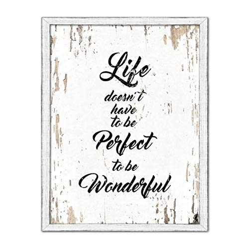 Life Doesn't Have To Be Perfect To Be Wonderful Saying Cottage Shabby Chic Gifts Home Decor Wall Art Canvas Print, White Wash Wood Frame, 7