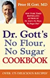 Dr. Gott's No Flour, No Sugar? Cookbook, Peter H. Gott, 0446199265