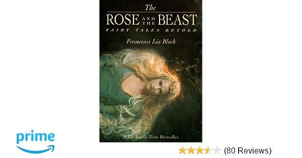 88e720f09 Amazon.com: The Rose and The Beast: Fairy Tales Retold (9780064407458):  Francesca Lia Block: Books