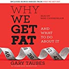 Why We Get Fat: And What to Do About It Hörbuch von Gary Taubes Gesprochen von: Mike Chamberlain