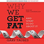 Why We Get Fat: And What to Do About It | Gary Taubes