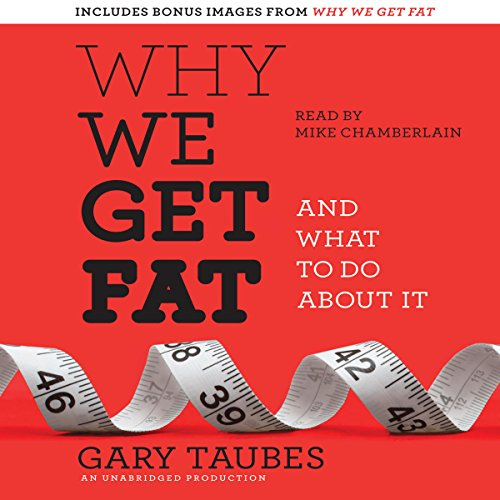 Why We Get Fat: And What to Do About It Audiobook [Free Download by Trial] thumbnail
