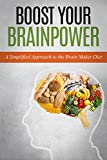 Boost Your Brainpower: A Simplified Approach to the Brain Maker Diet