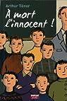 A mort, l'innocent ! par Ténor