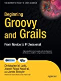 Beginning Groovy and Grails: From Novice to Professional