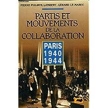 Partis et mouvements de la Collaboration : Paris, 1940-1944