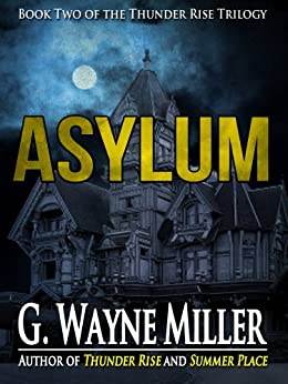 Asylum (Thunder Rise Trilogy Book 2) by [Miller, G. Wayne]