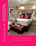 Budget Home Decorating Tips, James Driscoll, 1479247782