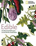 img - for Edible: An Illustrated Guide to the World's Food Plants book / textbook / text book