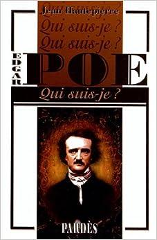 """Qui suis-je?"" Edgar Poe"