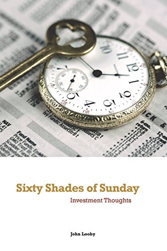 Sixty Shades of Sunday: Investment Thoughts