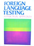 Foreign Language Testing : A Practical Approach, Finocchiaro, Mary and Sako, Sydney, 013325416X