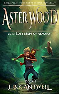 Aster Wood And The Lost Maps Of Almara by J. B. Cantwell ebook deal