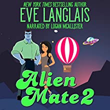 Alien Mate 2 Audiobook by Eve Langlais Narrated by Logan McAllister