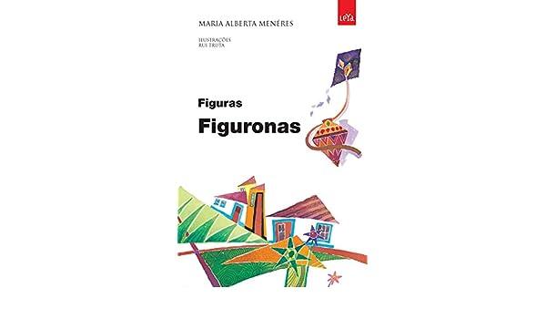 Figuras Figuronas: Maria Alberta Menéres: 9788580443219: Amazon.com: Books