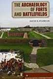 img - for The Archaeology of Forts and Battlefields (American Experience in Archaeological Pespective) by David R. Starbuck (2012-09-15) book / textbook / text book