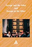 Europe and the Other and Europe as the Other, , 905201650X