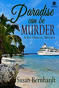 Paradise Can Be Murder: A Kay Driscoll Mystery by [Bernhardt, Susan]