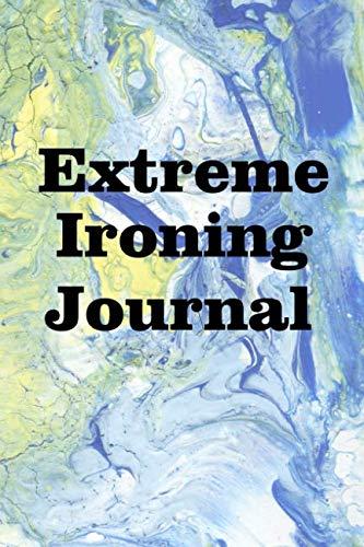Extreme Ironing Journal: Keep track of your extreme ironing adventures