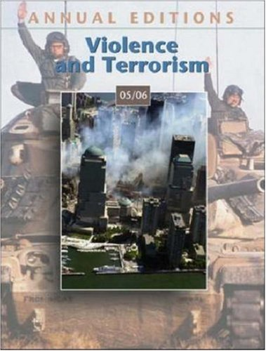 Annual Editions: Violence and Terrorism 05/06 (Annual Editions: Violence & Terrorism)