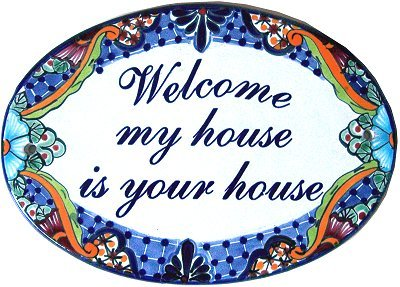 Fine Crafts Imports Talavera Ceramic House Plaque. Welcome mi House is Your House
