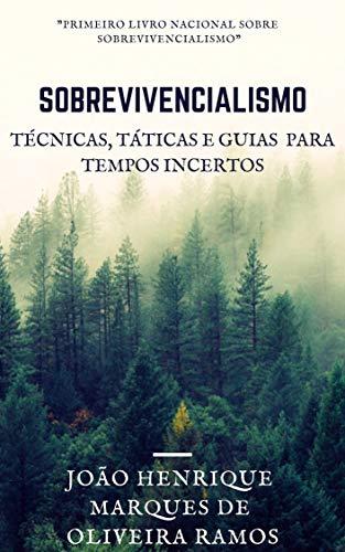 Pdf Social Sciences Sobrevivencialismo: Táticas, técnicas e guias para tempos incertos (Portuguese Edition)