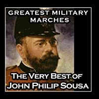 Las mejores marchas militares: lo mejor de John Philip Sousa