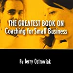 The Greatest Book on Coaching for Small Business | Terry Ostrowiak
