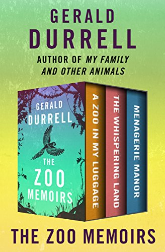 The Zoo Memoirs: A Zoo in My Luggage, The Whispering Land, and Menagerie Manor cover