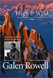 High & Wild: Essays and Photographs on Wilderness Adventure Spl Exp edition by Rowell, Galen A. (2002) Hardcover