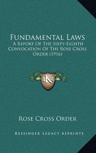Download Fundamental Laws: A Report Of The Sixty-Eighth Convocation Of The Rose Cross Order (1916) ebook