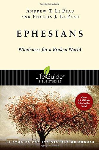Ephesians: Wholeness for a Broken World (Lifeguide Bible Studies)