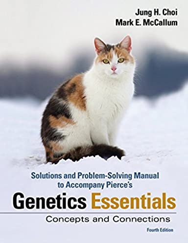 student solutions manual for genetic essentials benjamin pierce rh amazon com Principles of Manufacturing Processes Metal Solutions Manual Calculus Student Solutions Manual PDF