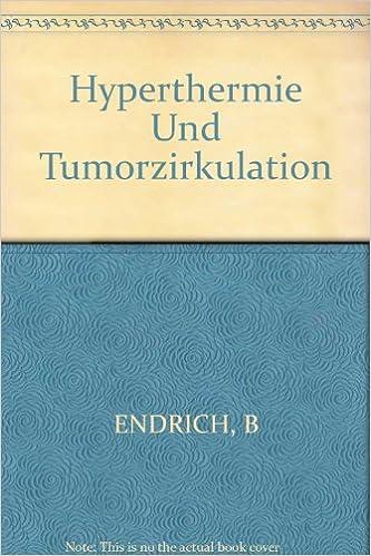 Hyperthermie Und Tumorzirkulation: Eine Kritische Wertung Experimenteller Und Klinischer Befunde. por B. Endrich epub