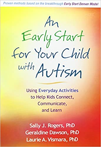An Early Start for Your Child with Autism: Using Everyday Activities to Help Kids Connect, Communicate, and Learn: Amazon.es: Sally J. Rogers, ...