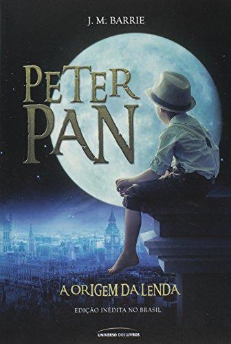 Peter Pan. A Origem da Lenda
